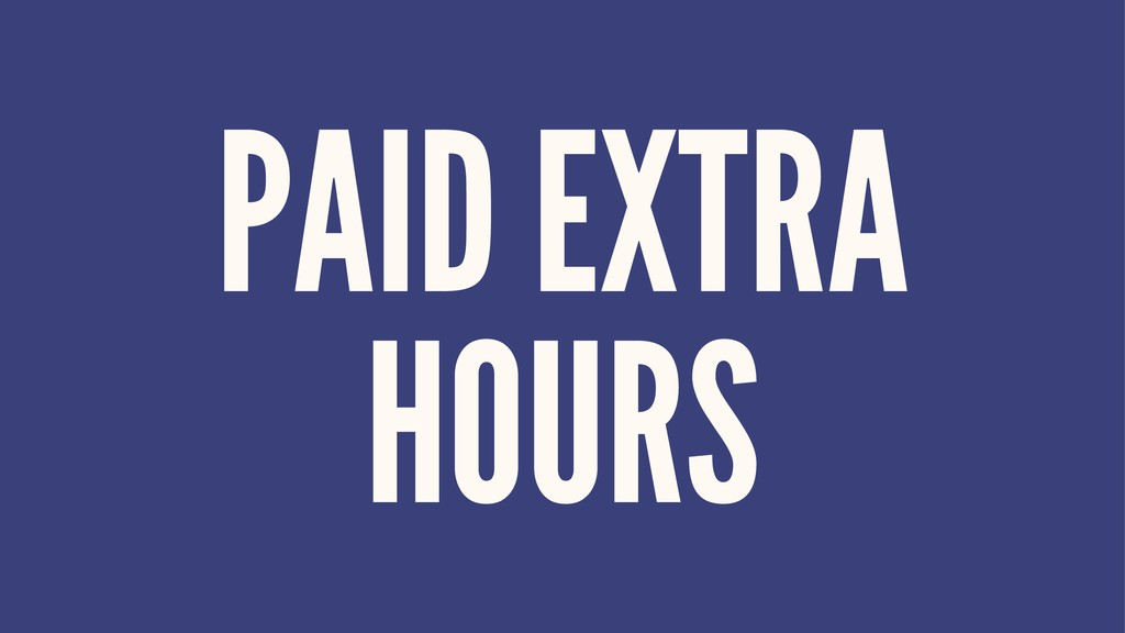 PAID EXTRA HOURS