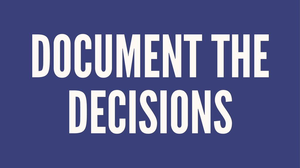 DOCUMENT THE DECISIONS