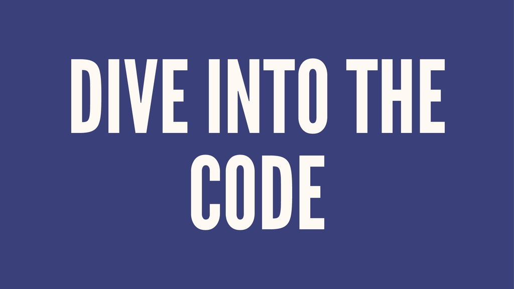 DIVE INTO THE CODE