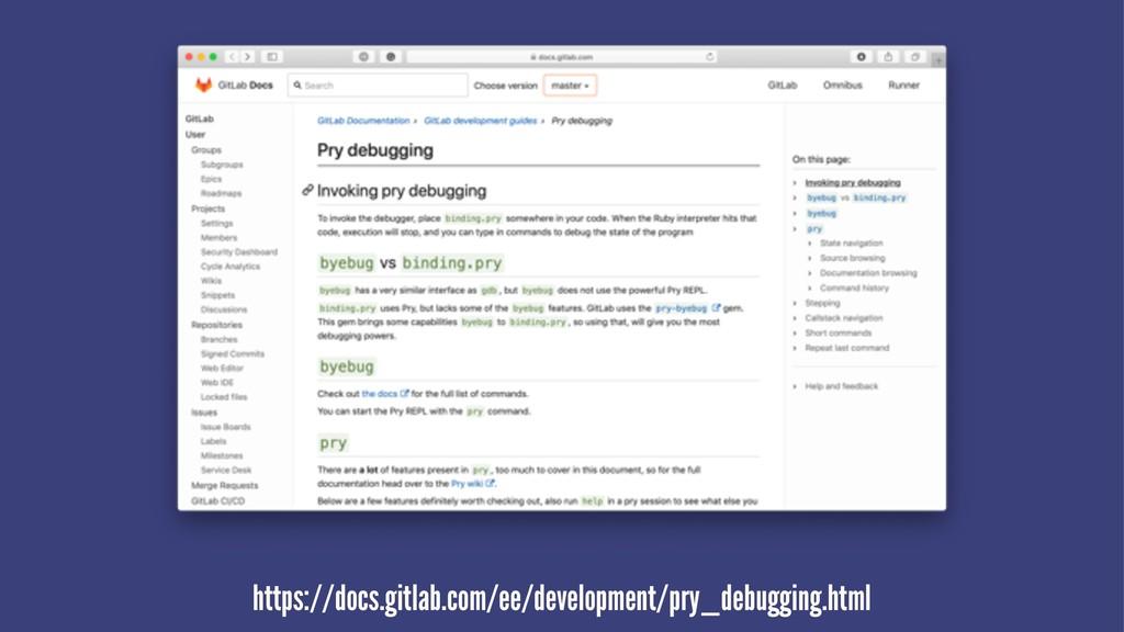 https://docs.gitlab.com/ee/development/pry_debu...