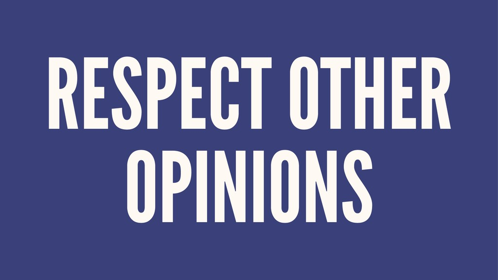 RESPECT OTHER OPINIONS
