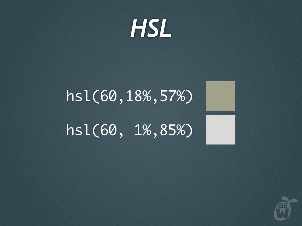 hsl(60,18%,57%) HSL hsl(60, 1%,85%)