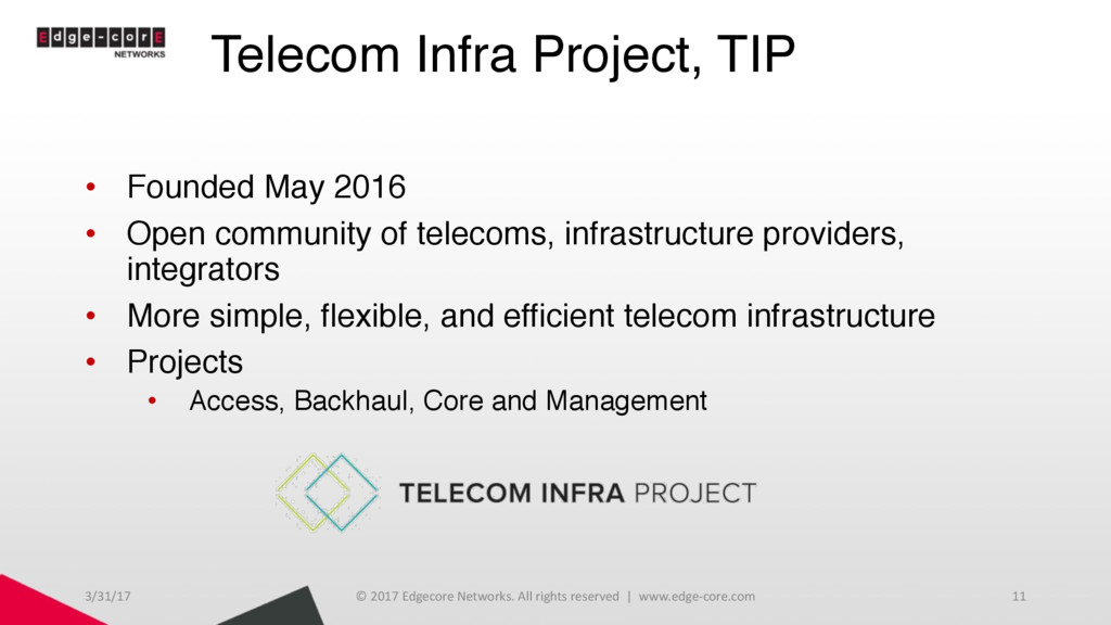 Telecom Infra Project, TIP • Founded May 2016 •...