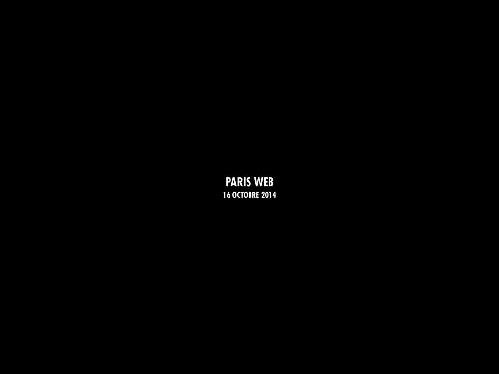 PARIS WEB 16 OCTOBRE 2014