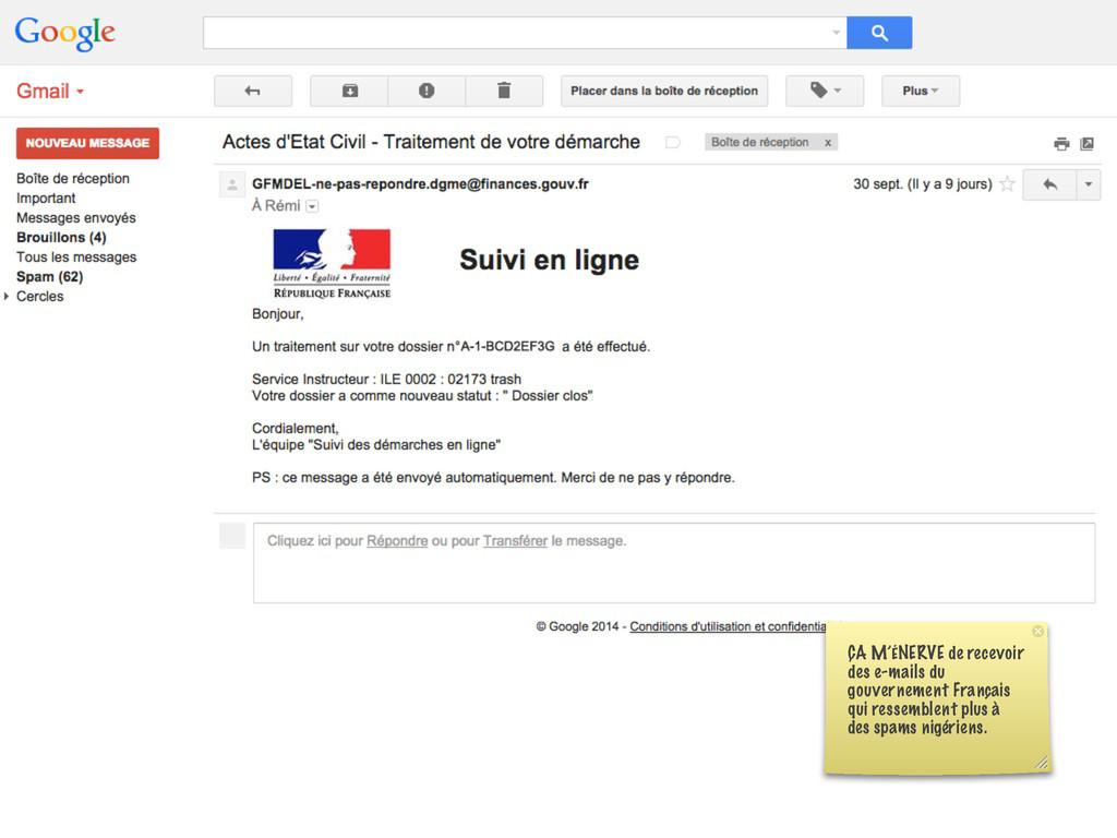 ÇA M'ÉNERVE de recevoir des e-mails du gouverne...