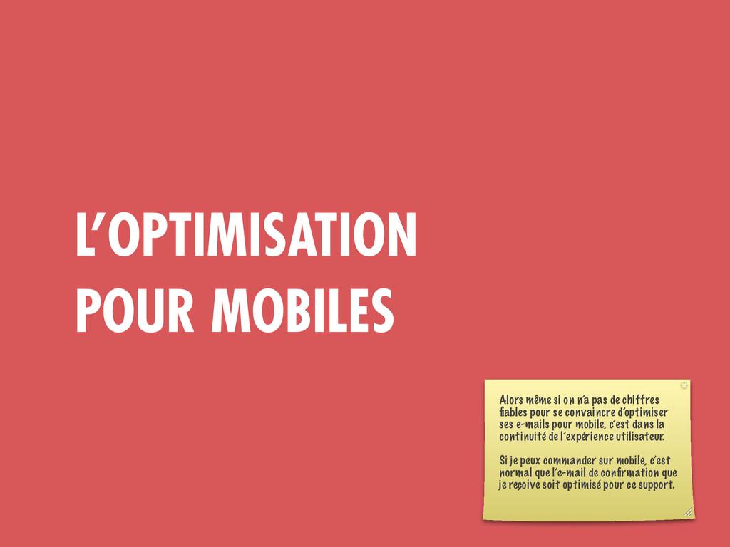 L'OPTIMISATION POUR MOBILES Alors même si on n'...