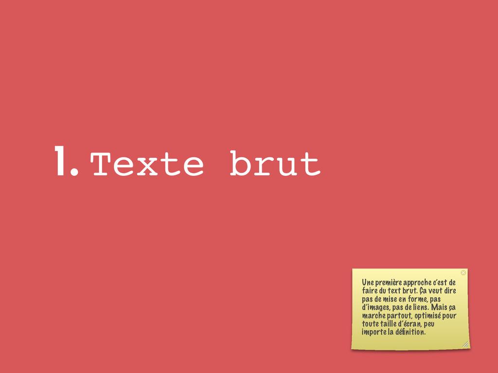 1. Texte brut Une première approche c'est de fa...