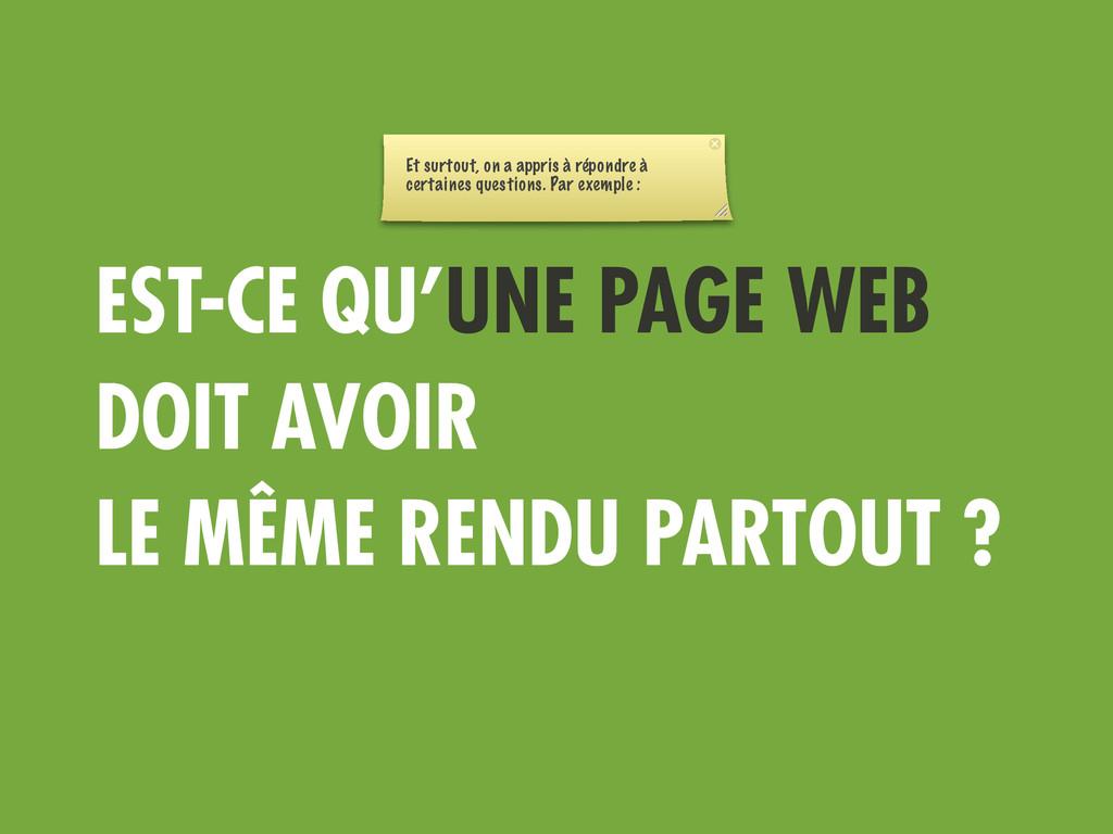EST-CE QU'UNE PAGE WEB DOIT AVOIR LE MÊME RENDU...