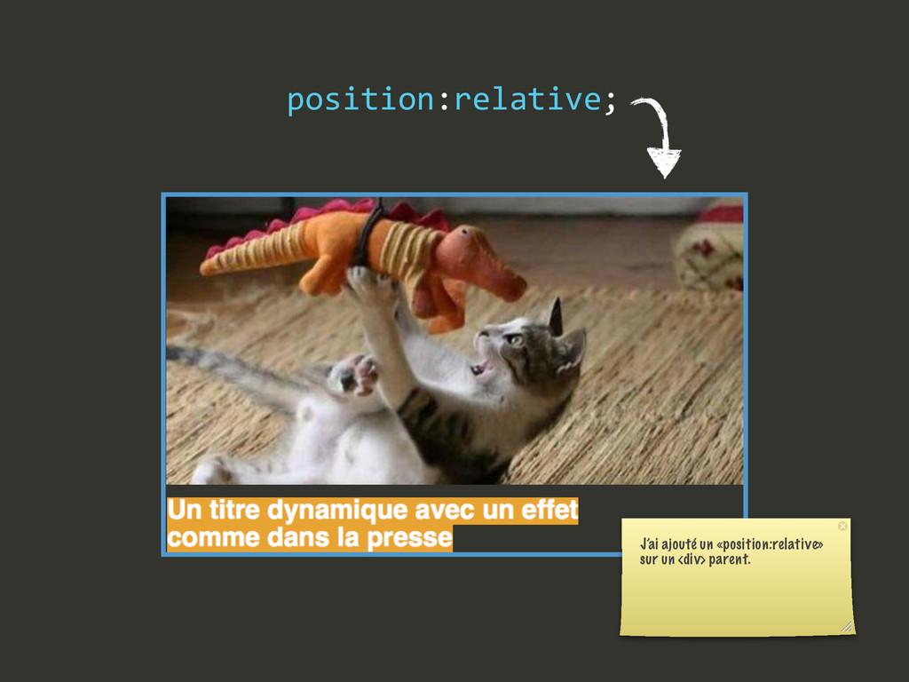 position:relative; J'ai ajouté un «position:rel...