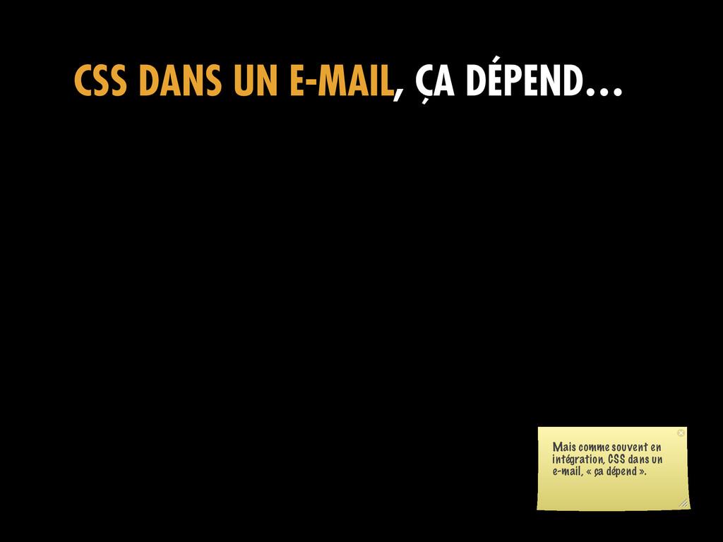 CSS DANS UN E-MAIL, ÇA DÉPEND… Mais comme souve...