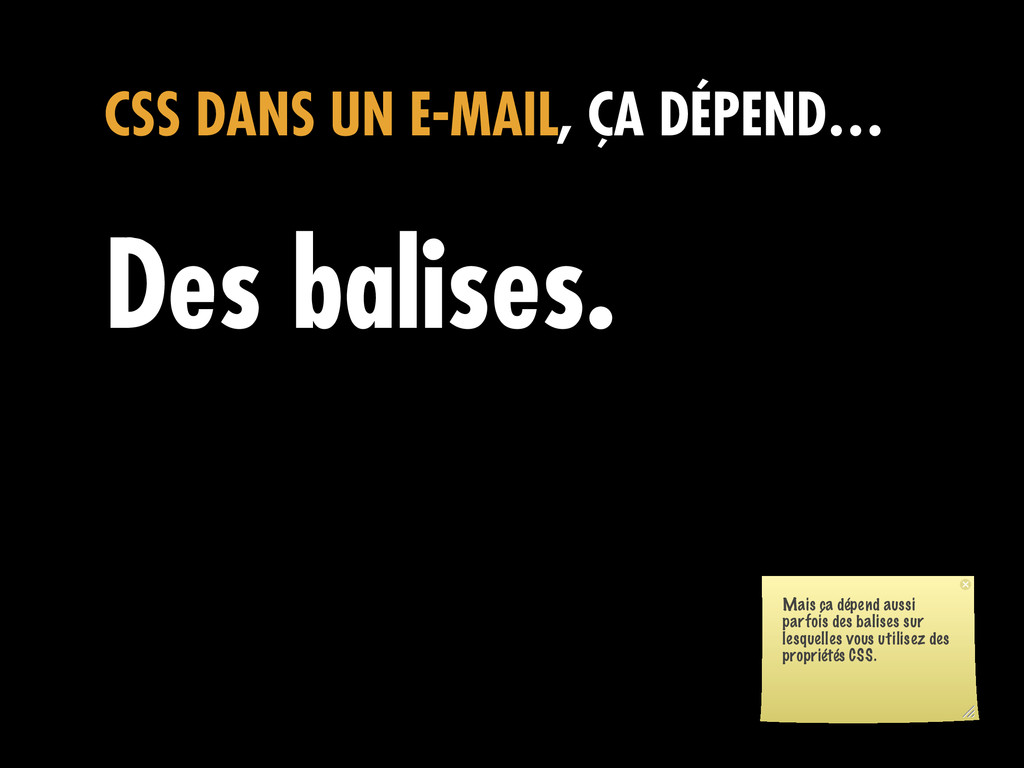 CSS DANS UN E-MAIL, ÇA DÉPEND… Des balises. Mai...