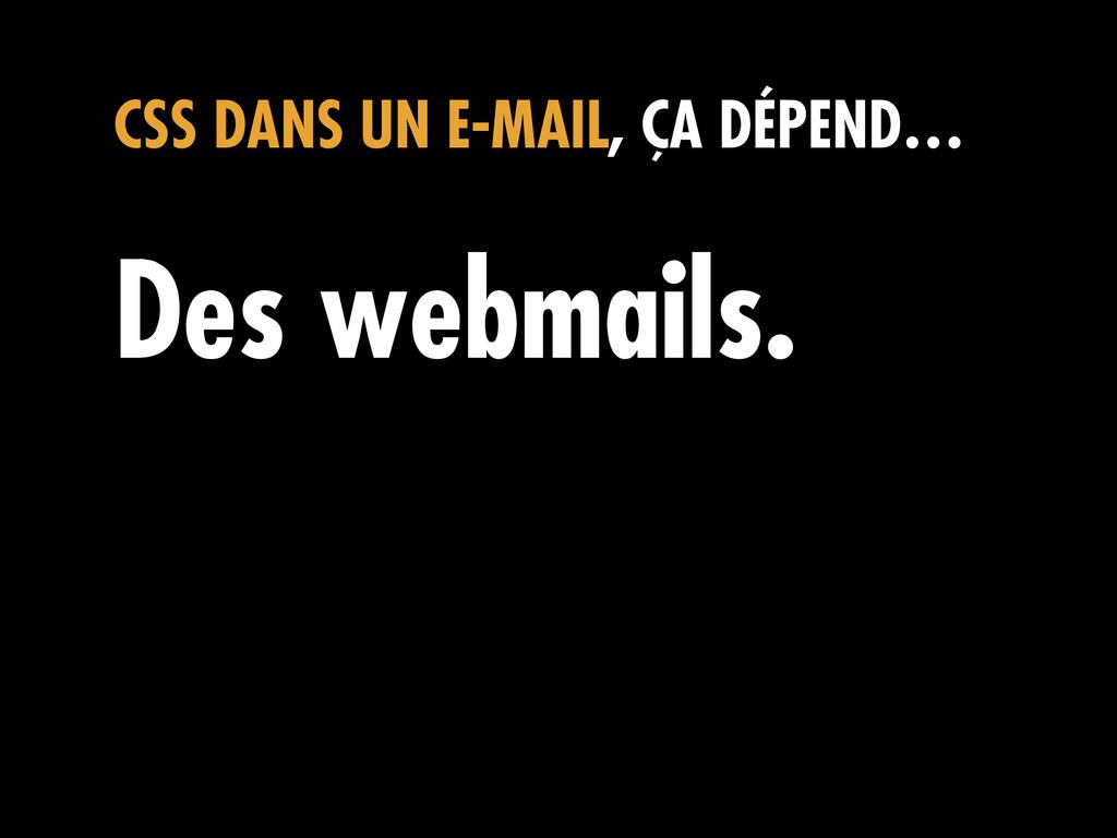 CSS DANS UN E-MAIL, ÇA DÉPEND… Des webmails.