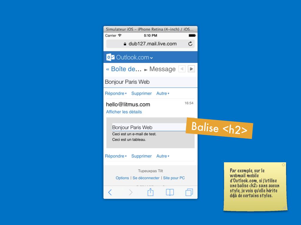Balise <h2> Par exemple, sur le webmail mobile ...