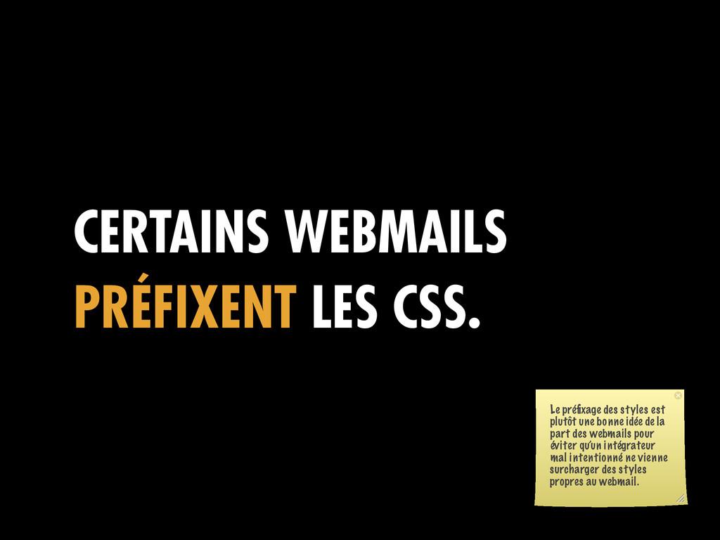 CERTAINS WEBMAILS PRÉFIXENT LES CSS. Le préfixag...