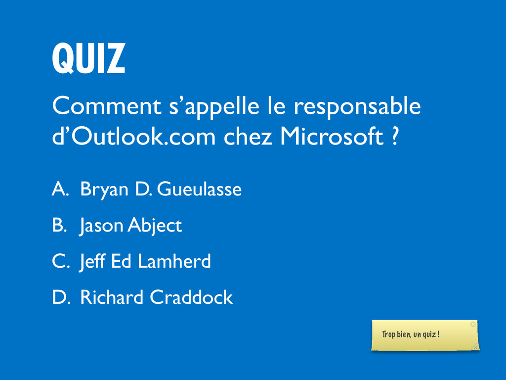 QUIZ Comment s'appelle le responsable d'Outlook...