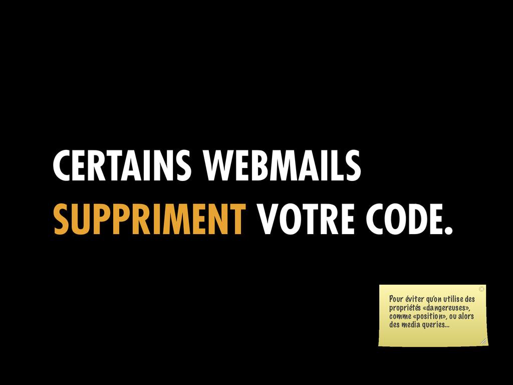CERTAINS WEBMAILS SUPPRIMENT VOTRE CODE. Pour é...