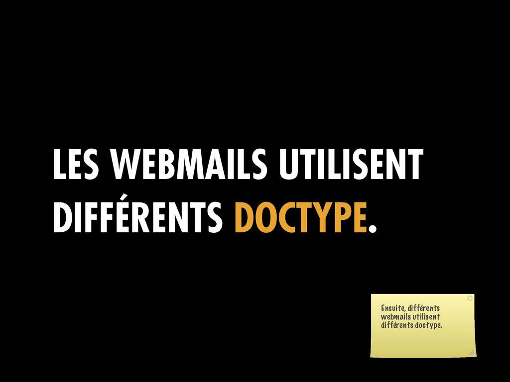 LES WEBMAILS UTILISENT DIFFÉRENTS DOCTYPE. Ensu...