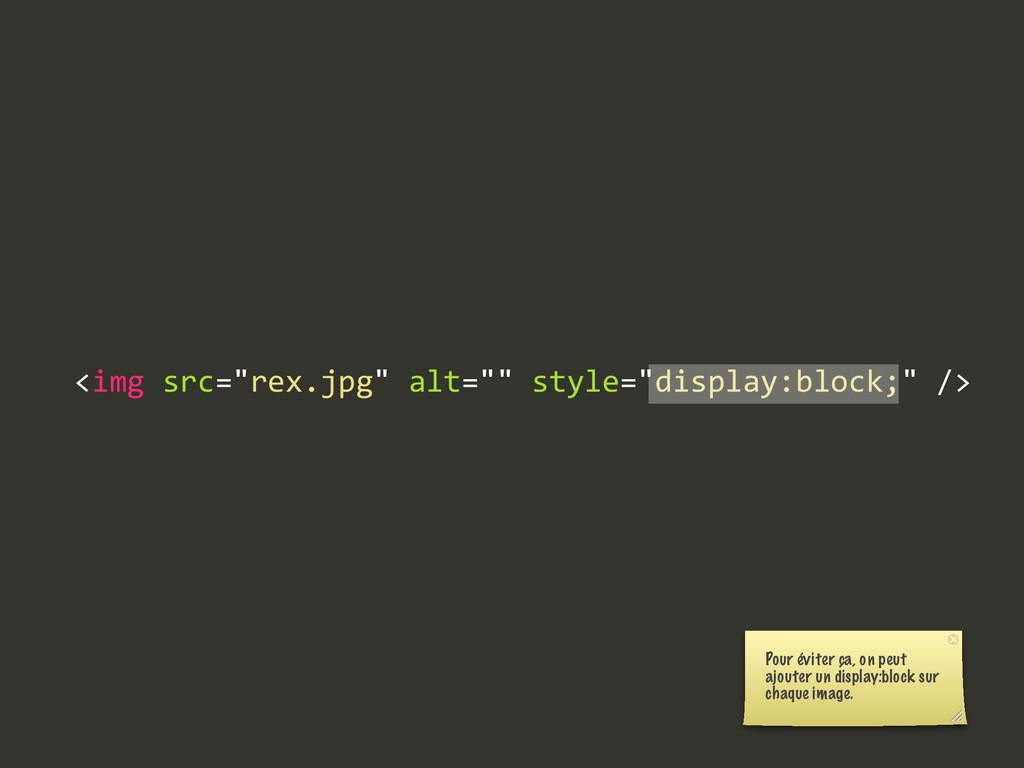 "<img src=""rex.jpg"" alt="""" style=""display:..."