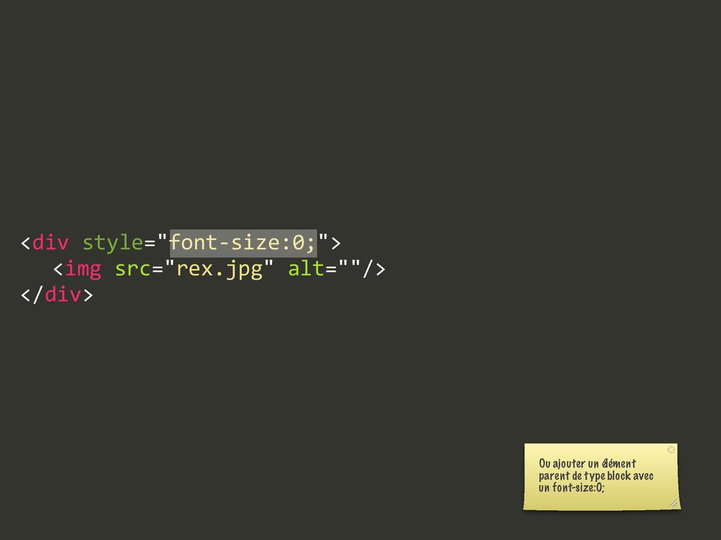 "<div style=""font-‐size:0;"">   <img src=""rex..."