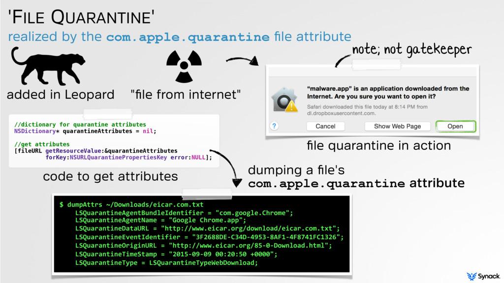 realized by the com.apple.quarantine file attrib...