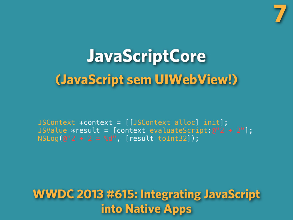 7 JavaScriptCore JSContext *context = [[JSConte...