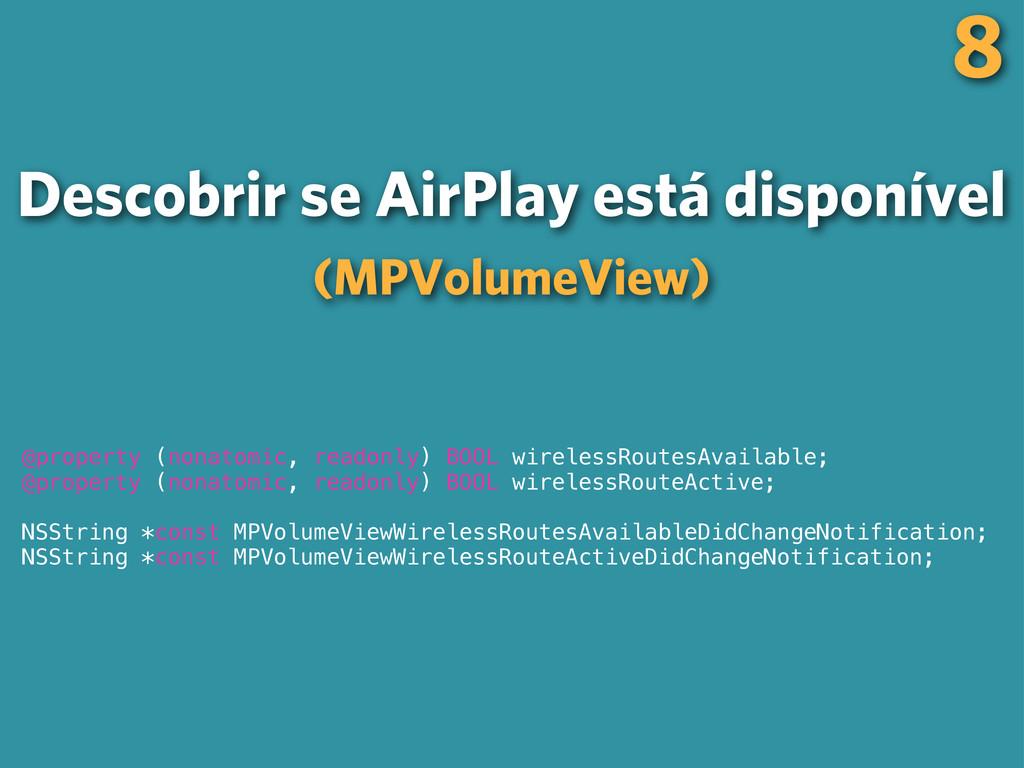 8 Descobrir se AirPlay está disponível (MPVolum...
