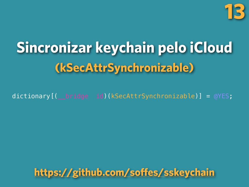 13 Sincronizar keychain pelo iCloud (kSecAttrSy...