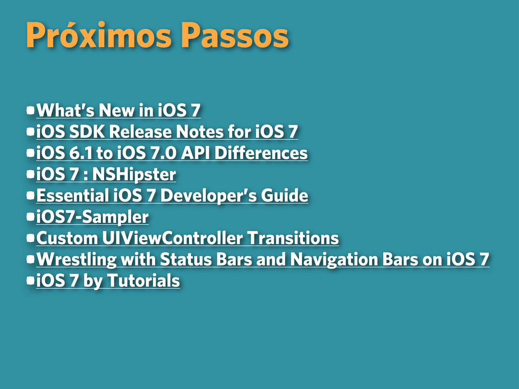 Próximos Passos •What's New in iOS 7 •iOS SDK R...