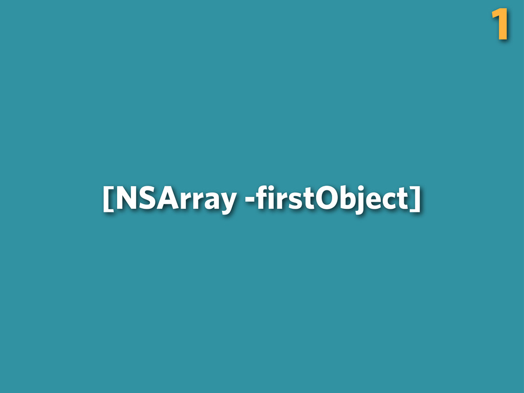 1 [NSArray -firstObject]