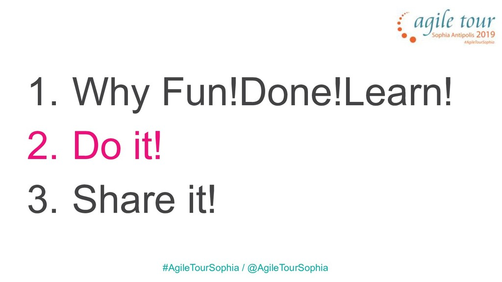 1. Why Fun!Done!Learn! 2. Do it! 3. Share it! #...