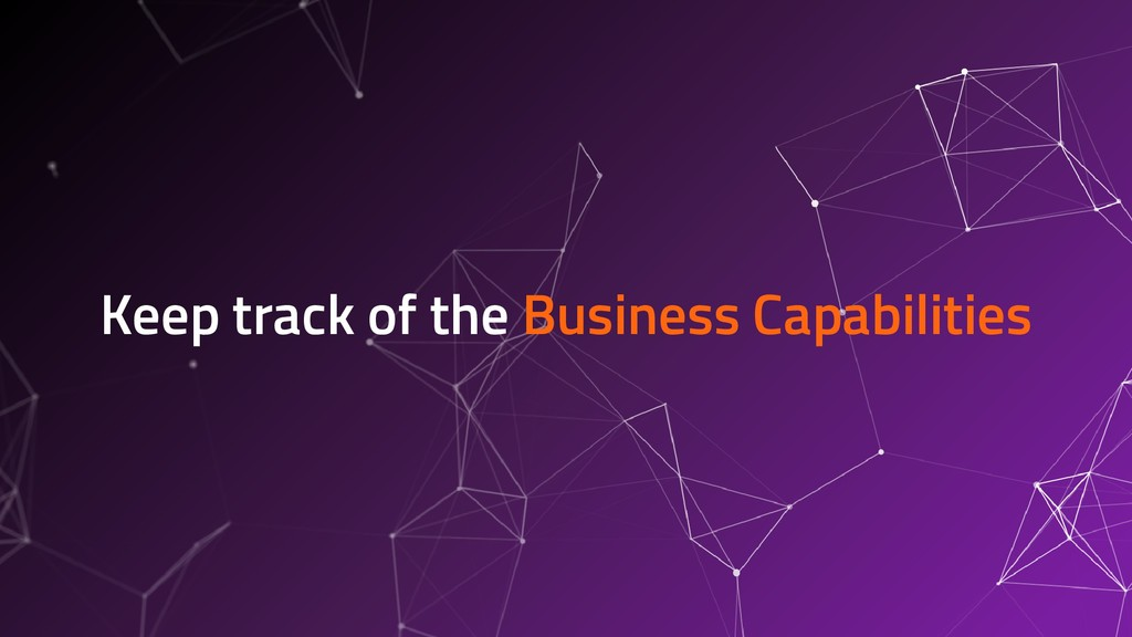 Keep track of the Business Capabilities