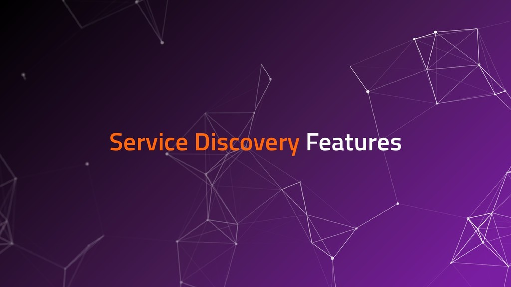 Service Discovery Features