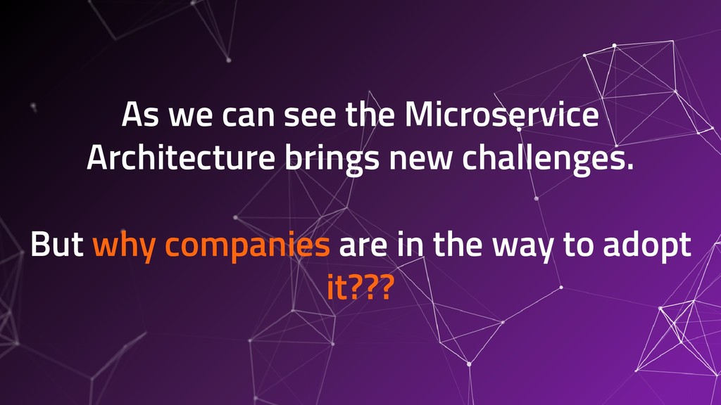 As we can see the Microservice Architecture bri...