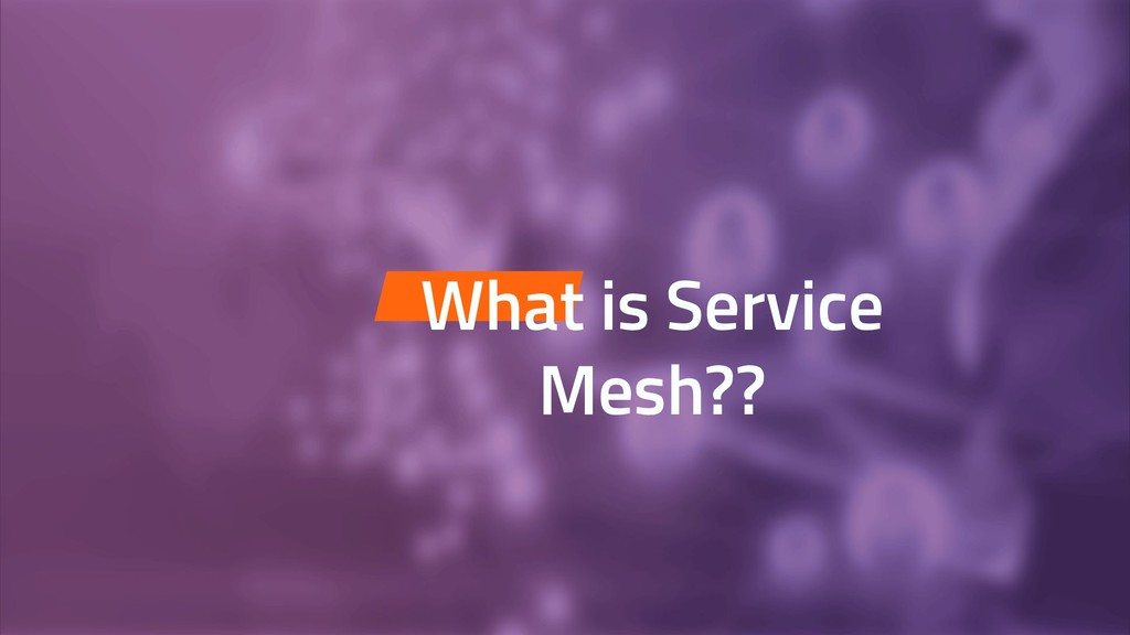 What is Service Mesh??