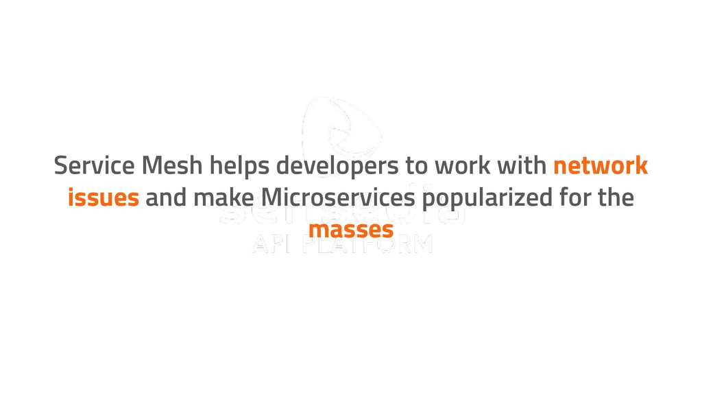 sensedia.com Service Mesh helps developers to w...