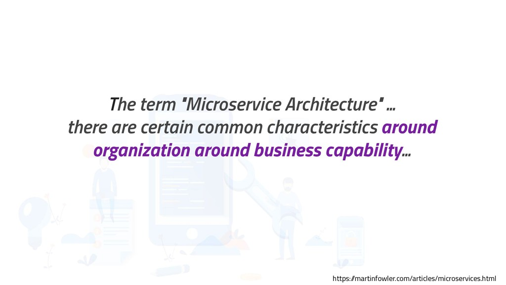 """1 The term """"Microservice Architecture"""" ... ther..."""