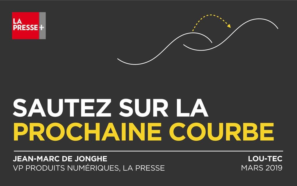 SAUTEZ SUR LA PROCHAINE COURBE JEAN-MARC DE JON...