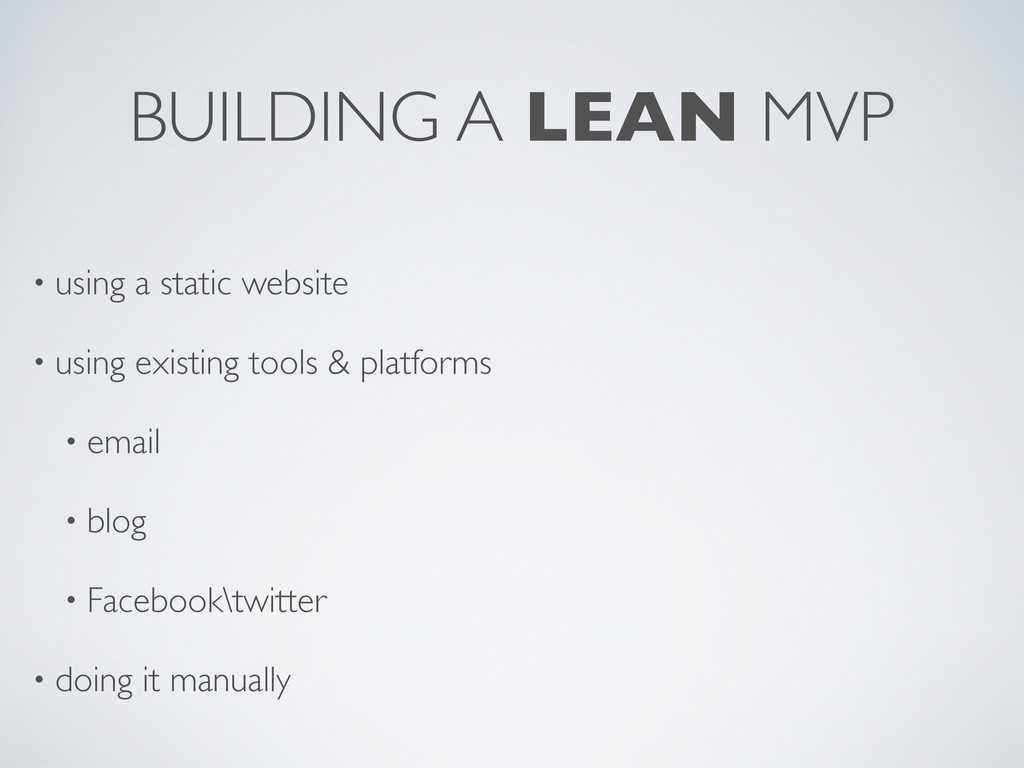 BUILDING A LEAN MVP • using a static website • ...