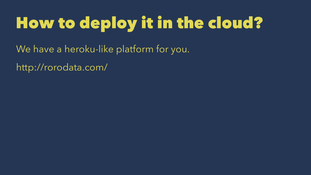How to deploy it in the cloud? We have a heroku...