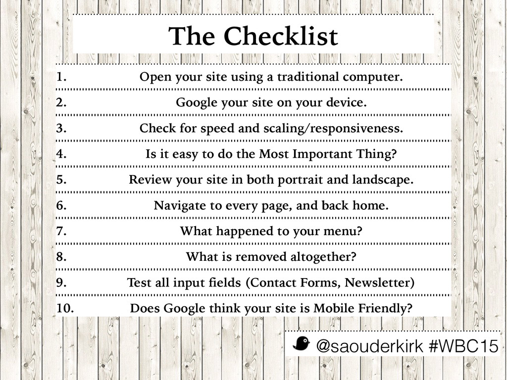 @saouderkirk #WBC15 The Checklist 1. Open your ...
