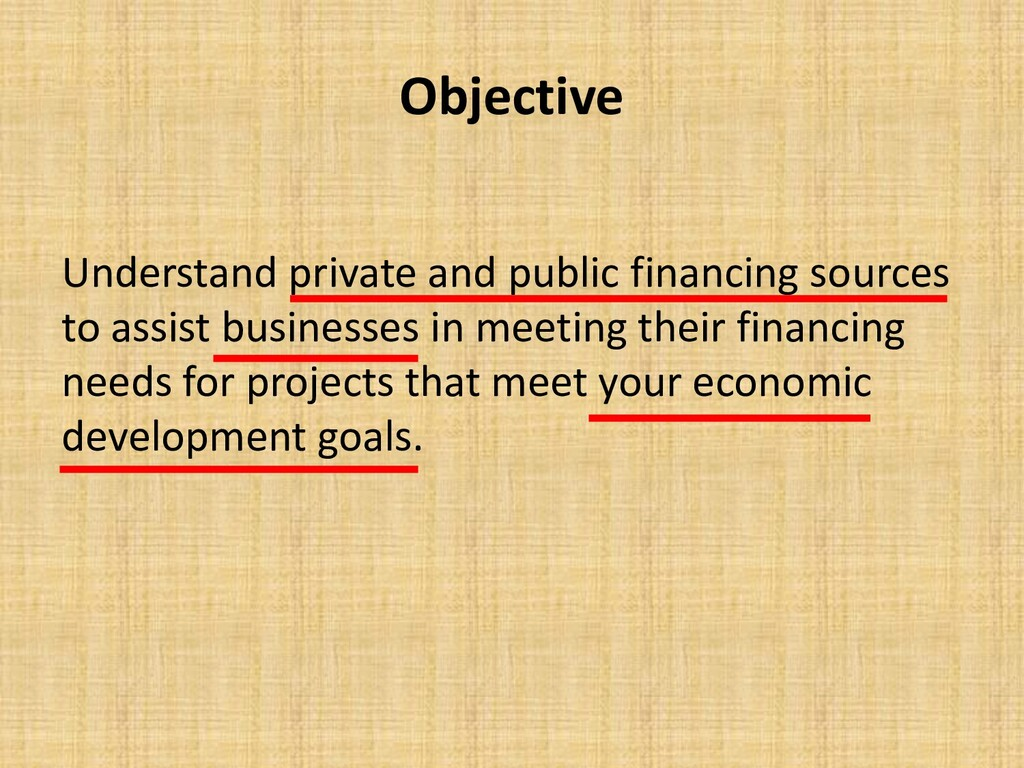 Objective Understand private and public financi...
