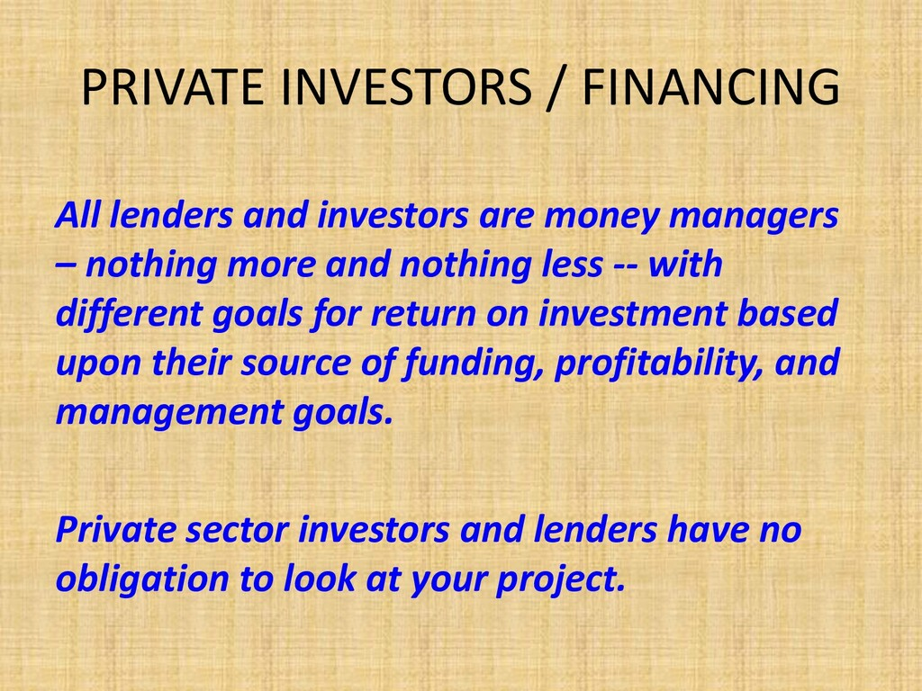 PRIVATE INVESTORS / FINANCING All lenders and i...