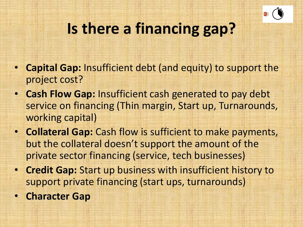 Is there a financing gap? • Capital Gap: Insuff...
