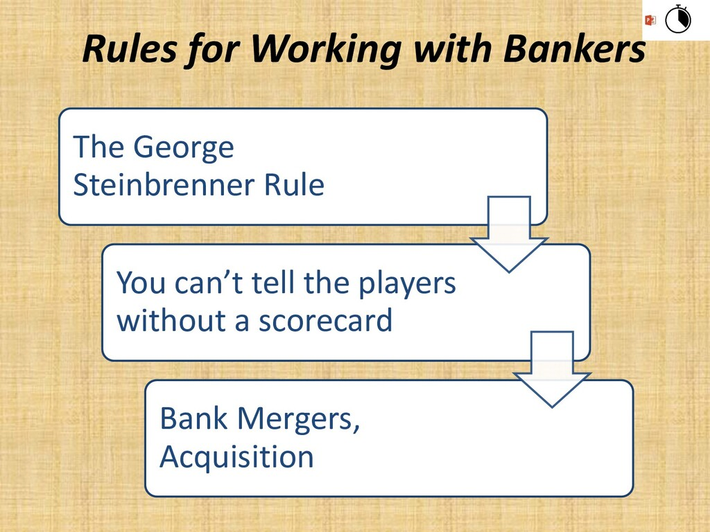 The George Steinbrenner Rule You can't tell the...