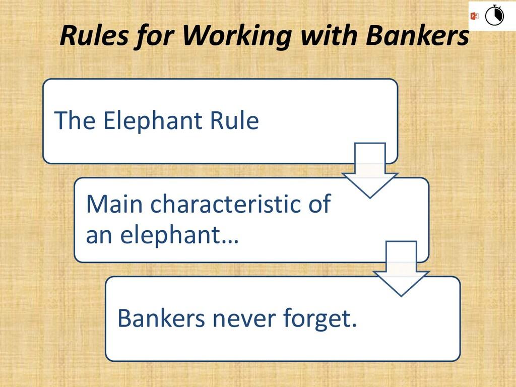 The Elephant Rule Main characteristic of an ele...