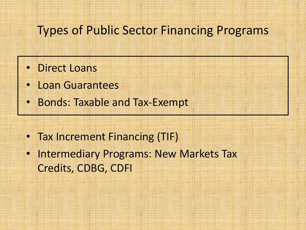 Types of Public Sector Financing Programs • Dir...