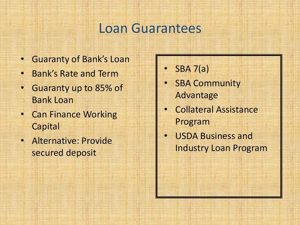 Loan Guarantees • Guaranty of Bank's Loan • Ban...
