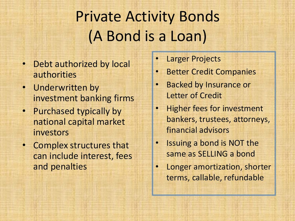 Private Activity Bonds (A Bond is a Loan) • Deb...