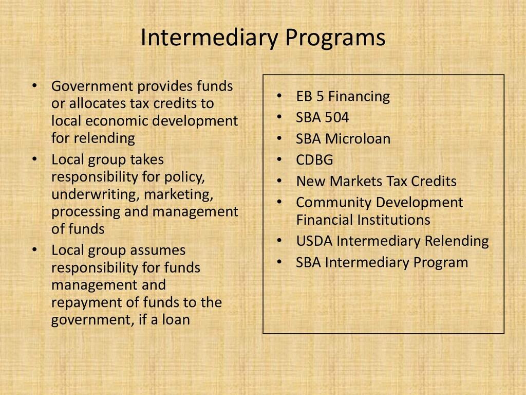 Intermediary Programs • Government provides fun...