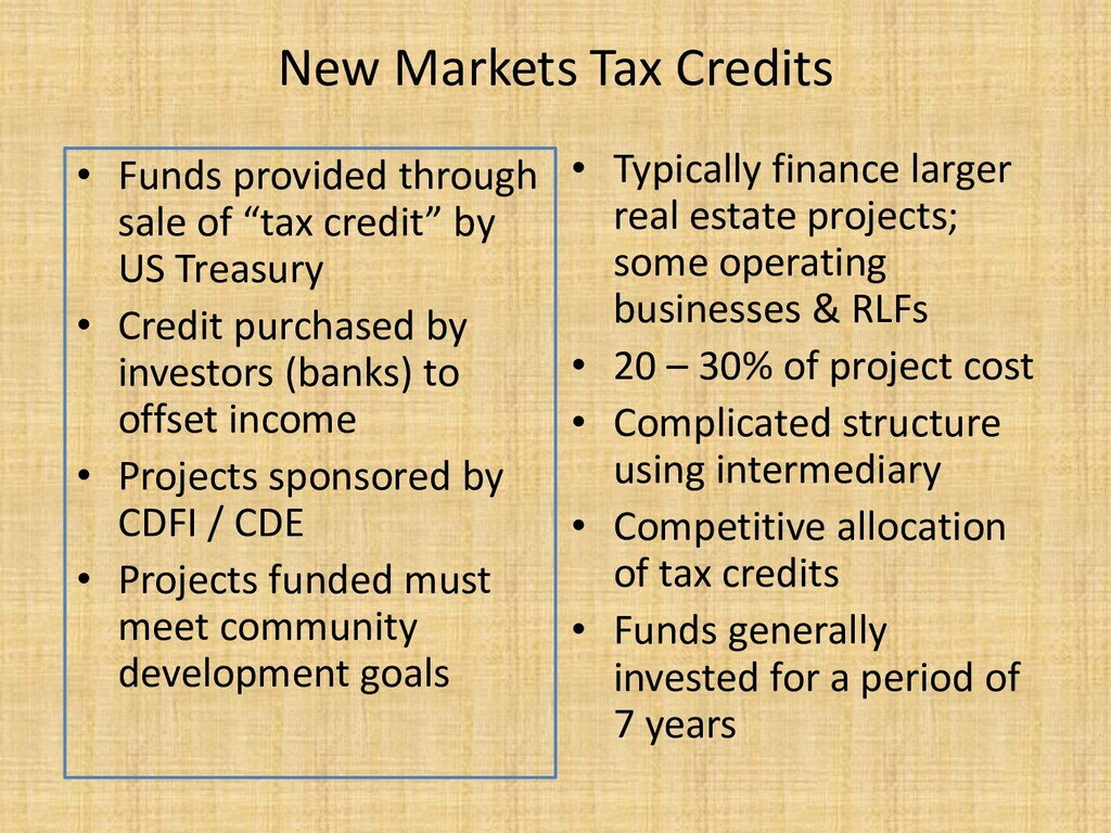 New Markets Tax Credits • Funds provided throug...